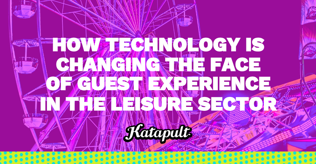 How technology is changing the face of guest experience in the leisure sector